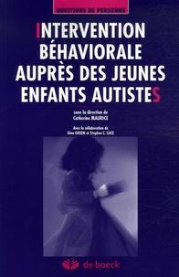 Catherine Maurice - Intervention béhaviorale auprès des jeunes enfants autistes.