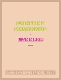 Catherine Mavrikakis - L'annexe.