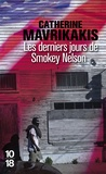 Catherine Mavrikakis - Les derniers jours de Smokey Nelson.