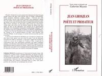 Catherine Mayaux - Jean Grosjean, poète et prosateur - Actes du colloque de Besançon, janvier 1997.