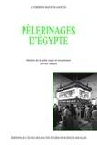 Catherine Mayeur-Jaouen - Pélerinages d'Egypte - Histoire de la piété copte et musulmane XVe-XXe siècles.