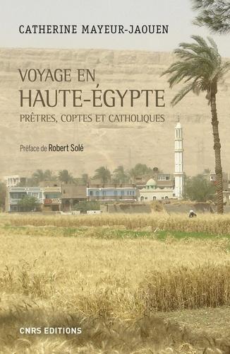 Voyage en Haute-Egypte. Prêtres, coptes et catholiques