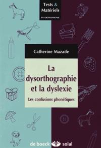 La dysorthographie et la dyslexie - Les confusions phonétiques.pdf