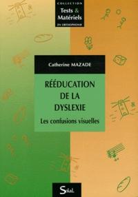 Catherine Mazade - Rééducation de la dyslexie - Les confusions visuelles.
