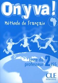 Catherine Mazauric et Evelyne Siréjols - On y va ! Méthode de français - Livre du professeur 2JSS.