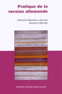 Catherine Mazellier-Lajarrige et Jacques Lajarrige - Pratique de la version allemande.