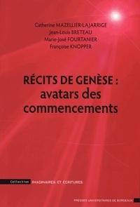 Catherine Mazellier-Lajarrige - Récits de genèse : avatars des commencements.