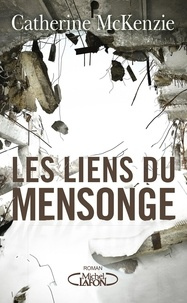 Catherine McKenzie - Les liens du mensonge.