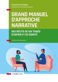 Catherine Mengelle - Grand manuel d'Approche Narrative - Des récits de soi tissés d'espoir et de dignité.