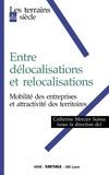 Catherine Mercier-Suissa - Entre délocalisations et relocalisations - Mobilité des entreprises et attractivité des territoires.