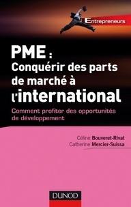 Catherine Mercier- Suissa et Céline Bouveret-Rivat - PME : Comment conquérir des parts de marché à l'international.
