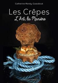 Catherine Merdy-Goasdoué - Les crêpes - L'art, la manière.