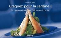Catherine Méry - Craquez pour la sardine ! - 30 Recettes de sardines fraîches ou à l'huile.