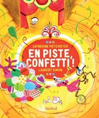 Catherine Metzmeyer et Laurent Simon - En piste, Confetti !.