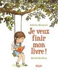 Catherine Metzmeyer et Michaël Derullieux - Je veux finir mon livre !.