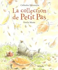 Catherine Metzmeyer et Estelle Meens - La collection de Petit Pas.
