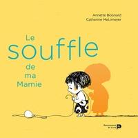 Catherine Metzmeyer et Annette Boisnard - Le souffle de ma mamie.