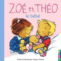 Catherine Metzmeyer et Marc Vanenis - Zoé et Théo, le bébé.