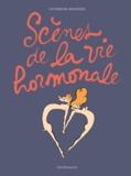 Catherine Meurisse - Scènes de la vie hormonale  : .
