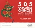 Catherine Meuwese - 505 caractères chinois à connaître et leurs 1001 dérivés.