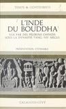 Catherine Meuwese et Dominique Darbois - L'Inde du Bouddha vue par des pèlerins chinois sous la dynastie Tang (VIIe siècle).