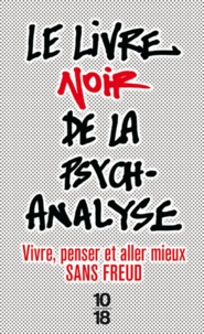 Le livre noir de la psychanalyse - Vivre, penser et aller mieux sans Freud.pdf