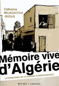 Catherine Milkovitch-Rioux - Mémoire vive d'Algérie - Littératures de la guerre d'indépendance.