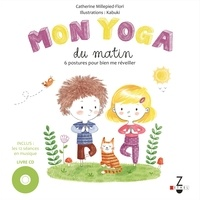 Catherine Millepied-Flori - Mon yoga du matin ; Mon yoga du soir. 1 CD audio MP3