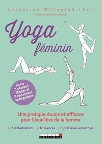 Catherine Millepied-Flori - Yoga féminin - Une pratique douce et efficace pour l'équilibre de la femme.