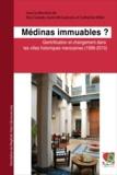 Catherine Miller et Justin McGuinness - Médinas immuables? - Gentrification et changement dans les villes historiques marocaines (1996-2010).