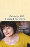 Catherine Millet - Aimer Lawrence.