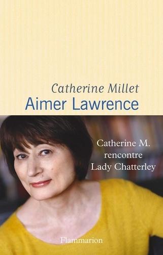 Aimer Lawrence - Catherine Millet - Format ePub - 9782081372627 - 14,99 €