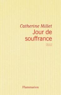 Catherine Millet - Jour de souffrance.