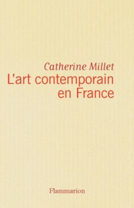 Catherine Millet - L'Art contemporain en France.