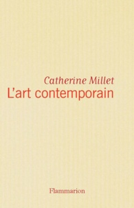 Catherine Millet - L'art contemporain.