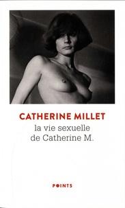 Catherine Millet - La vie sexuelle de Catherine M - Précédé de Pourquoi et Comment.