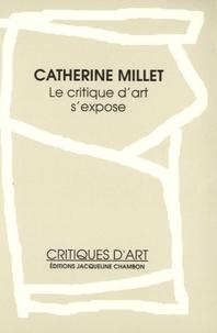 Catherine Millet - Le critique d'art s'expose.