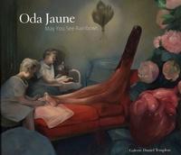 Catherine Millet et Oliver Koerner von Gustdorf - Oda Jaune - May You See Rainbows.