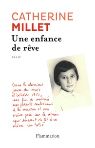 Catherine Millet - Une enfance de rêve.