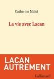 Catherine Millot - La vie avec Lacan.