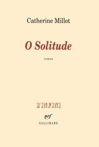 Catherine Millot - O Solitude.