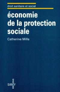 Catherine Mills - Economie de la protection sociale - Quel avenir pour les systèmes de protection sociale?, crise et recherches de régulation nouvelle des systèmes de protection sociale.