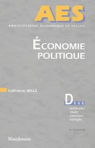 Catherine Mills - Economie politique - Valeur, répartition, production, Les courants théoriques fondateurs.