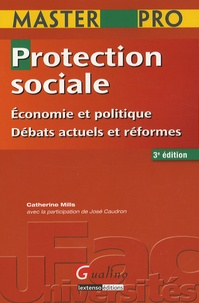 Catherine Mills - Protection sociale - Economie et politique, Débats actuels et réformes.