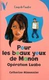 Catherine Missonnier - Pour les beaux yeux de Manon - Opération Luabo.