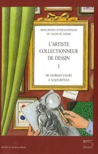 Lartiste collectionneur de dessin - De Giorgio Vasari à aujourdhui Tome 1.pdf