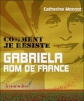 Catherine Monnot - Comment je résiste - Gabriela, Rom de France.