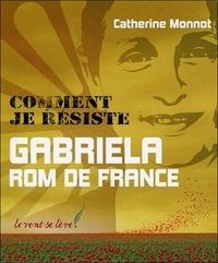 Catherine Monnot - Comment je résiste - Gabriela, Rom de France.