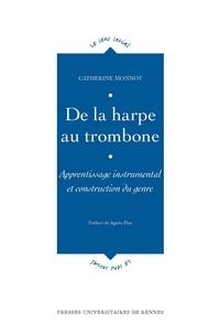 Catherine Monnot - Delaharpeautrombone - Apprentissageinstrumentaletconstructiondugenre.