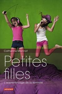 Catherine Monnot - Petites filles - L'apprentissage de la féminité.